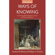 Ways of Knowing - Competing Methodologies in Social and Political Research