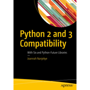 Python 2 and 3 Compatibility - With Six and Python-Future Libraries