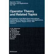 Operator Theory and Related Topics - Proceedings of the Mark Krein International Conference on Operator Theory and Applications, Odessa, Ukraine, August 18–22, 1997 Volume II