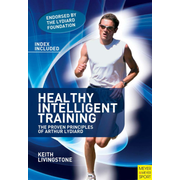 Healthy Intelligent Training - The Proven Principles of Arthur Lydiard