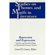 Repression and Expression - Literary and Social Coding in Nineteenth-Century France