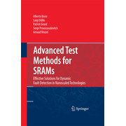Advanced Test Methods for SRAMs - Effective Solutions for Dynamic Fault Detection in Nanoscaled Technologies