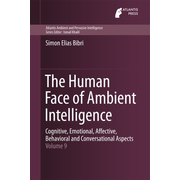 The Human Face of Ambient Intelligence - Cognitive, Emotional, Affective, Behavioral and Conversational Aspects