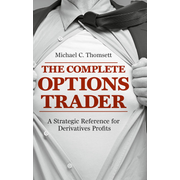 The Complete Options Trader - A Strategic Reference for Derivatives Profits