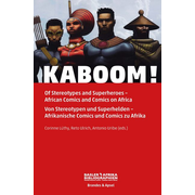 KABOOM! - Of Stereotypes and Superheroes - African Comics on Africa. Von Stereotypen und Superhelden - Afrikanische Comics und Comics zu Afrika