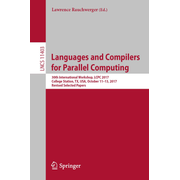 Languages and Compilers for Parallel Computing - 30th International Workshop, LCPC 2017, College Station, TX, USA, October 11–13, 2017, Revised Selected Papers