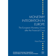 Monetary Integration in Europe - The European Monetary Union after the Financial Crisis