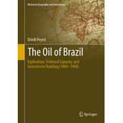 The Oil of Brazil - Exploration, Technical Capacity, and Geosciences Teaching (1864-1968)