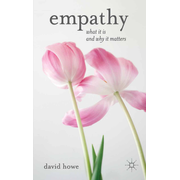 Empathy - What it is and why it matters