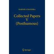 Collected Papers V (Posthumous) - Harmonic Analysis in Real Semisimple Groups
