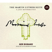 The Martin Luther Suite - A Jazz Reformation