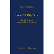 Collected Papers IV - Particle Systems and Their Large Deviations