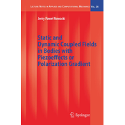 Static and Dynamic Coupled Fields in Bodies with Piezoeffects or Polarization Gradient