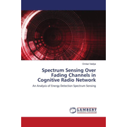 Spectrum Sensing Over Fading Channels in Cognitive Radio Network - An Analysis of Energy Detection Spectrum Sensing