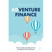 Adventure Finance - How to Create a Funding Journey That Blends Profit and Purpose