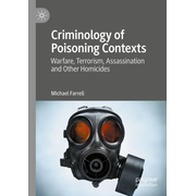 Criminology of Poisoning Contexts - Warfare, Terrorism, Assassination and Other Homicides