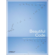 Beautiful Code - Leading Programmers Explain How They Think