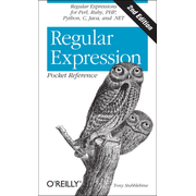 Regular Expression Pocket Reference - Regular Expressions for Perl, Ruby, PHP, Python, C, Java and .NET