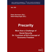 Precarity – More than a Challenge of Social Security - Or: Cynicism of EU's Concept of Economic Freedom