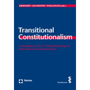 Transitional Constitutionalism - Proceedings of the 2nd Vienna Workshop on International Constitutional Law