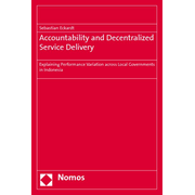 Accountability and Decentralized Service Delivery - Explaining Performance Variation across Local Governments in Indonesia