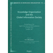 Knowledge Organization and the Global Information Society - Proceedings of the Eighth International ISKO Conference 13-16 July 2004, London, UK