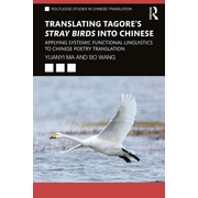 Ma, Y: Translating Tagore's Stray Birds into Chinese
