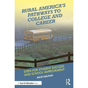 Dalton, R: Rural America's Pathways to College and Career