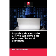 A quebra da senha do Cliente Windows e do Windows Server é eliminada