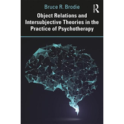 Object Relations and Intersubjective Theories in the Practice of Psychotherapy