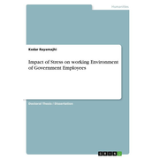 Impact of Stress on working Environment of Government Employees