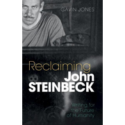 Reclaiming John Steinbeck: Writing for the Future of Humanity