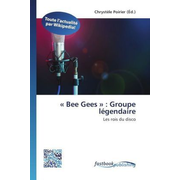 « Bee Gees » : Groupe légendaire