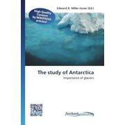 The study of Antarctica - Importance of glaciers