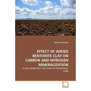 EFFECT OF ADDED BENTONITE CLAY ON CARBON AND NITROGEN MINERALIZATION - A Case Study from Tarai Soils of Uttarakhand, India