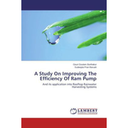 A Study On Improving The Efficiency Of Ram Pump - And its application into Rooftop Rainwater Harvesting Systems