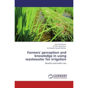 Farmers' perception and knowledge in using wastewater for irrigation - Benefits and health risks