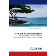 Ground-water exploration - TWO DIMENSIONAL SHALLOW RESISTIVITY INVESTIGATION OF THE GROUND WATER POTENTIAL