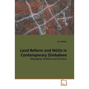 Land Reform and NGOs in Contemporary Zimbabwe - 'Managing' Global-Local Tensions