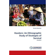 Hawkers: An Ethnographic Study of Strategies of Survival - Hawkers