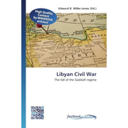Libyan Civil War - The fall of the Gaddafi regime