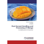 Post Harvest Handling and Processing of Mango - A complete guide to Entrepreneur