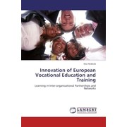 Innovation of European Vocational Education and Training - Learning in Inter-organisational Partnerships and Networks