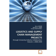 LOGISTICS AND SUPPLY CHAIN MANAGEMENT PROJECTS - through University-Industry Collaboration Volume I, 2008-2009