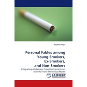 Personal Fables among Young Smokers, Ex-Smokers, and Non-Smokers