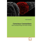 Conscious Connections - About parapsychology and holistic biology