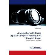 A Metaphorically Based Spatial-Temporal Paradigm of Situated Sound - Spatial-Temporal Paradigms