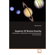 Aspects Of Brane-Gravity - Acceleration, deceleration and thermodynamics of the universe