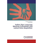 Indian Sign Language Machine Translation and Lexical Data Acquisition
