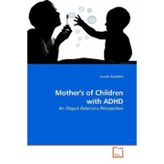 Mother's of Children with ADHD - An Object Relations Perspective